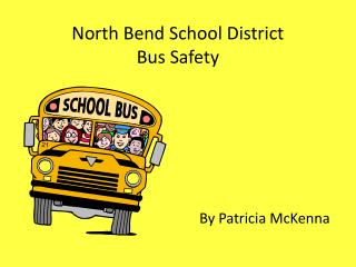 North Bend School District  Bus Safety