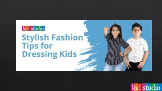 5 helpful tips to make your kids look stylish – and keep Mom from going crazy! | Kidstudio