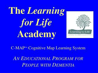 The  Learning for Life  Academy