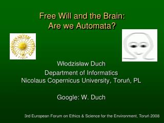 Free Will and the Brain: Are we Automata?