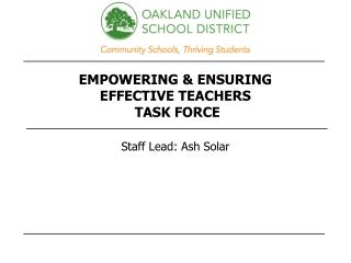 EMPOWERING & ENSURING  EFFECTIVE TEACHERS  TASK FORCE