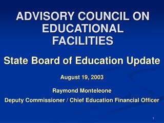 State Board of Education Update August 19, 2003 Raymond Monteleone Deputy Commissioner / Chief Education Financial Offic