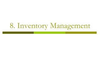 8. Inventory Management