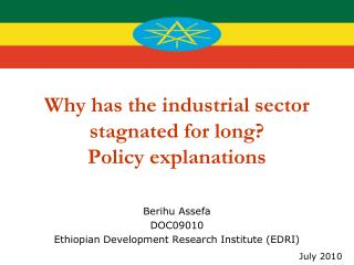 Ethiopia Why has the industrial sector stagnated for long?  Policy explanations