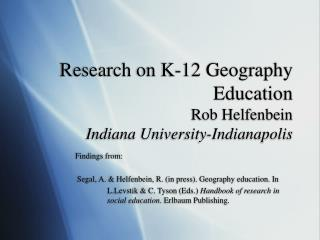 Research on K-12 Geography Education Rob Helfenbein  Indiana University-Indianapolis