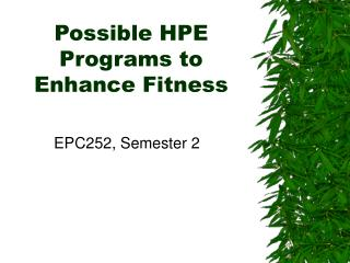 Possible HPE Programs to Enhance Fitness