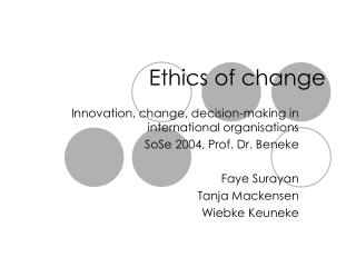 Ethics of change