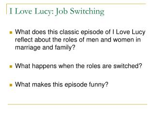 I Love Lucy: Job Switching