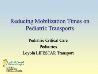Reducing Mobilization Times on Pediatric Transports