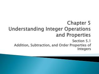 Chapter 5 Understanding Integer Operations and Properties