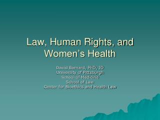 Law, Human Rights, and Women's Health