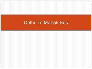 Delhi To manali bus clickonme