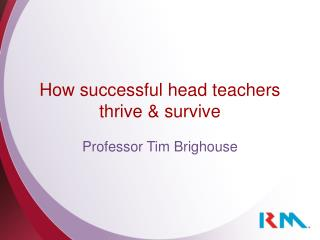 How successful head teachers thrive & survive