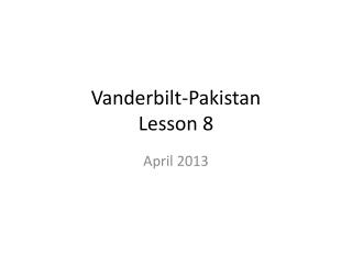 Vanderbilt-Pakistan Lesson 8