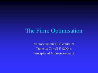The Firm: Optimisation