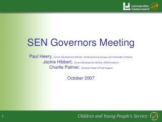 SEN Governors Meeting Paul Heery,  School Development Adviser (Underachieving Groups and Vulnerable Children)
