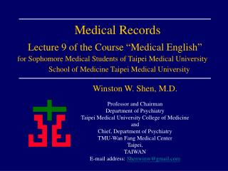 Medical Records    Lecture 9 of the Course  Medical English   for Sophomore Medical Students of Taipei Medical Universit
