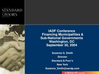 IADF Conference   Financing Municipalities   Sub-National Governments Washington, DC September 30, 2004