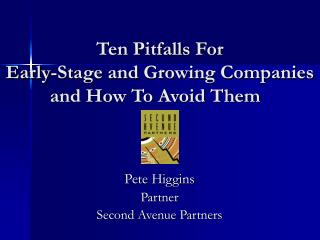 Ten Pitfalls For Early-Stage and Growing Companies and How To Avoid Them