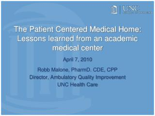 The Patient Centered Medical Home: Lessons learned from an academic  medical center