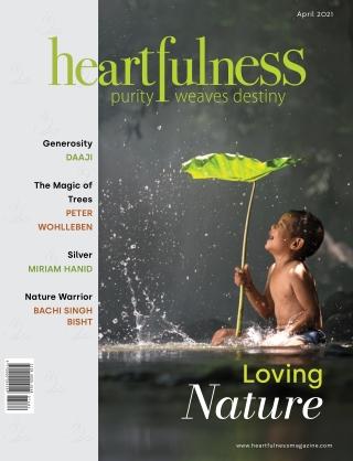 Heartfulness Magazine - April  2021 (Volume 6, Issue 4)