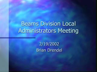 Beams Division Local Administrators Meeting