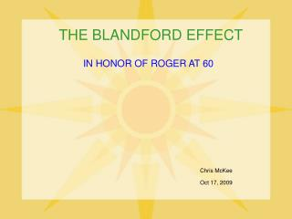 THE BLANDFORD EFFECT