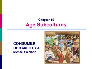 Chapter 15 Age Subcultures