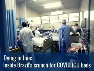 Dying in line: Inside Brazil's crunch for COVID ICU beds
