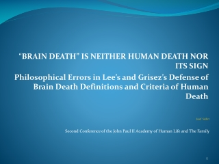 """"""" BRAIN DEATH"""" IS NEITHER HUMAN DEATH NOR ITS SIGN"""