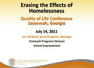 Erasing the Effects of Homelessness     Quality of Life Conference Savannah, Georgia   July 14, 2011