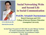 Social Networking Webs  and Second Life  in Social Communication