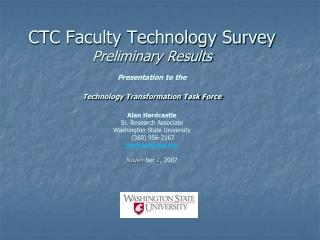 CTC Faculty Technology Survey Preliminary Results  Presentation to the  Technology Transformation Task Force   Alan Hard