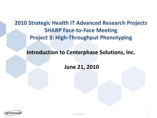 2010 Strategic Health IT Advanced Research Projects SHARP Face-to-Face Meeting Project 3: High-Throughput Phenotyping  I