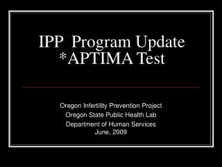 IPP  Program Update  *APTIMA Test