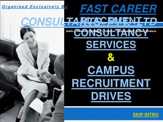 PLACEMENT CONSULTANCY SERVICES  & CAMPUS RECRUITMENT DRIVES
