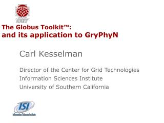 The Globus Toolkit™:  and its application to GryPhyN
