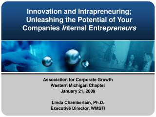 Innovation and Intrapreneuring;  Unleashing the Potential of Your Companies  In ternal Entre preneurs