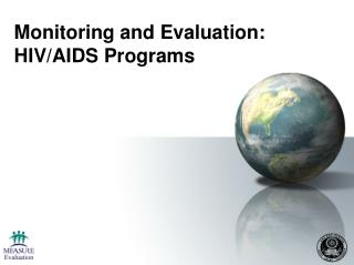 Monitoring and Evaluation:  HIV