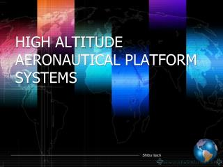 HIGH ALTITUDE AERONAUTICAL PLATFORM SYSTEMS
