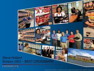 Steve Holland Division CEO – BEST CROSSMARK