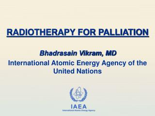 RADIOTHERAPY FOR PALLIATION