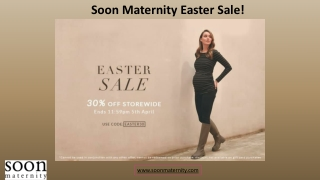 Soon Maternity Easter Sale!