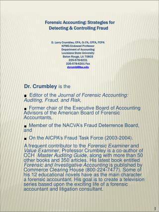 Dr. Crumbley is the Editor of the  Journal of Forensic Accounting: Auditing, Fraud, and Risk,