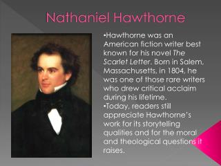 a look into the life of nathaniel hawthorne and his novel the scarlet letter March 16, 1850: 'the scarlet letter' is published hawthorne himself looked back fondly on the poverty and obscurity of his early career, which laid the foundation for the writer, and the person, he later became.