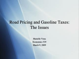 Road Pricing and Gasoline Taxes: The Issues