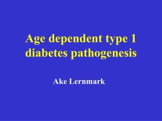 Age dependent type 1  diabetes pathogenesis