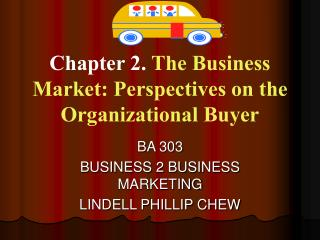 Chapter 2. The Business Market: Perspectives on the Organizational Buyer