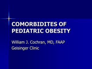 COMORBIDITES OF PEDIATRIC OBESITY