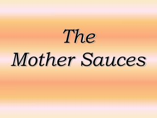The Mother Sauces